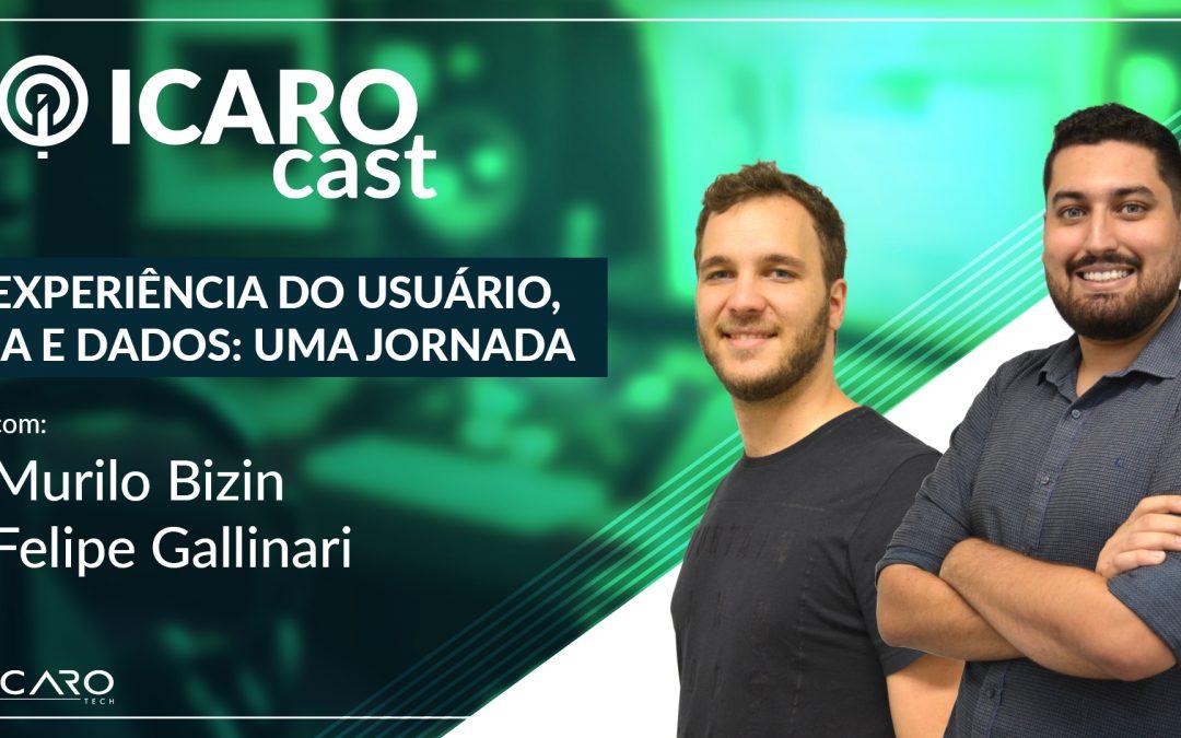 Experiência do usuário, IA e Dados: uma jornada – IcaroCast #002