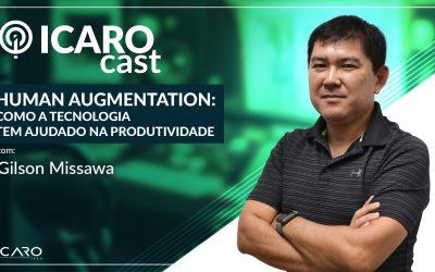 Human Augmentation: como a tecnologia ajudado na produtividade – IcaroCast #005